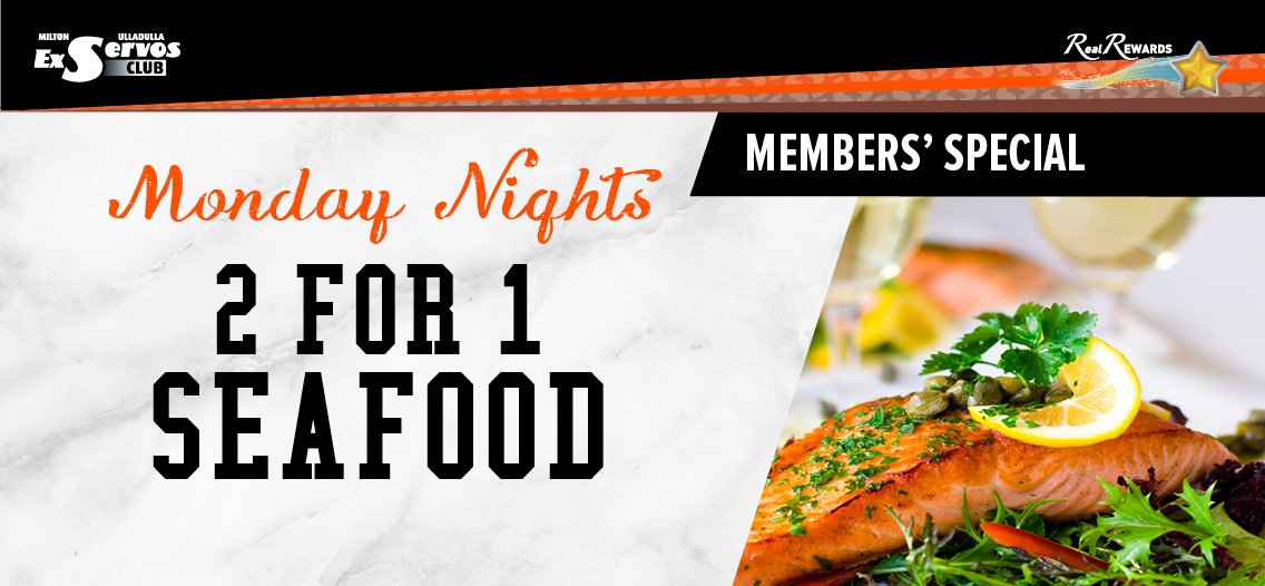 2 for 1 Seafood Monday Nights